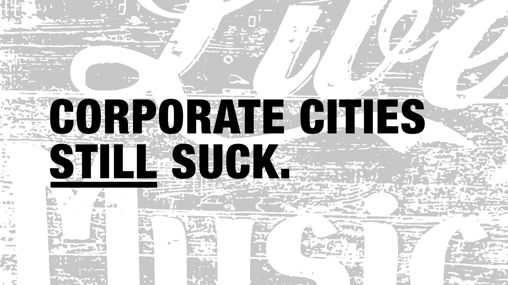 Corporate cities still suck