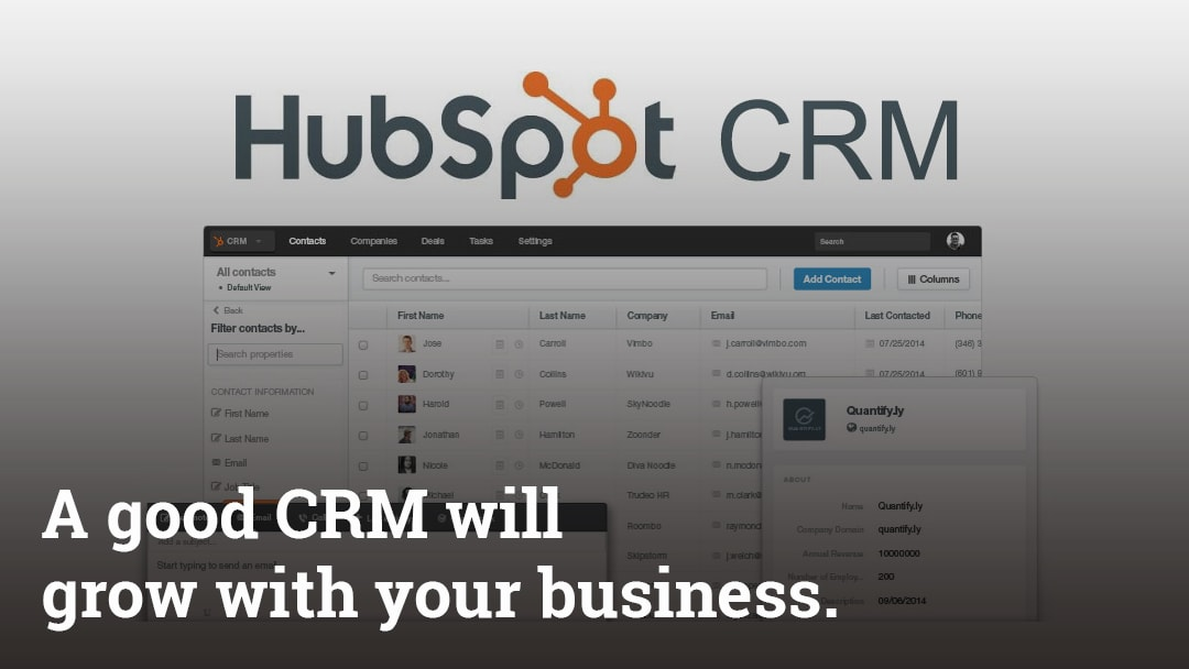 A good CRM will grow with your business.